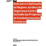 Guia para a Aplicação do Regime Jurídico de Segurança Contra Incêndio aos Projectos de Estabelecimentos Escolares