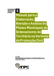 CTP6 Manual para a Elaboração Revisão e Análise de Planos Municipais de Ordenamento do Território na Vertente da Protecção Civil